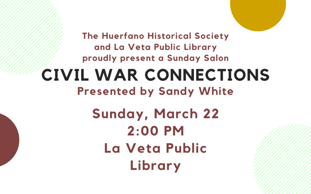 POSTPONED Civil War Connections Presented by Sandy White